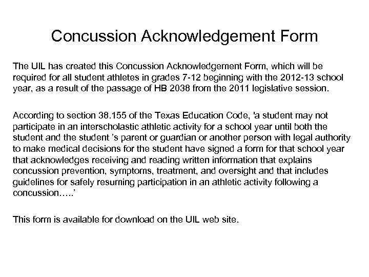 Concussion Acknowledgement Form The UIL has created this Concussion Acknowledgement Form, which will be