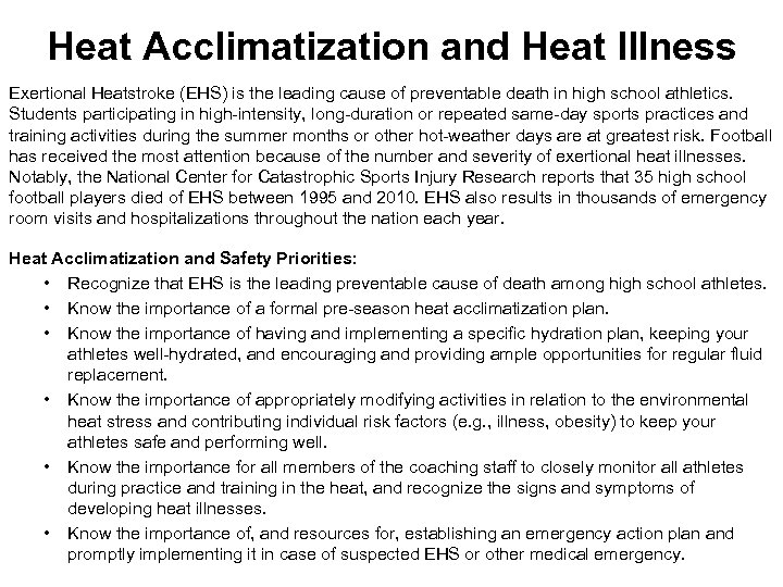 Heat Acclimatization and Heat Illness Exertional Heatstroke (EHS) is the leading cause of preventable