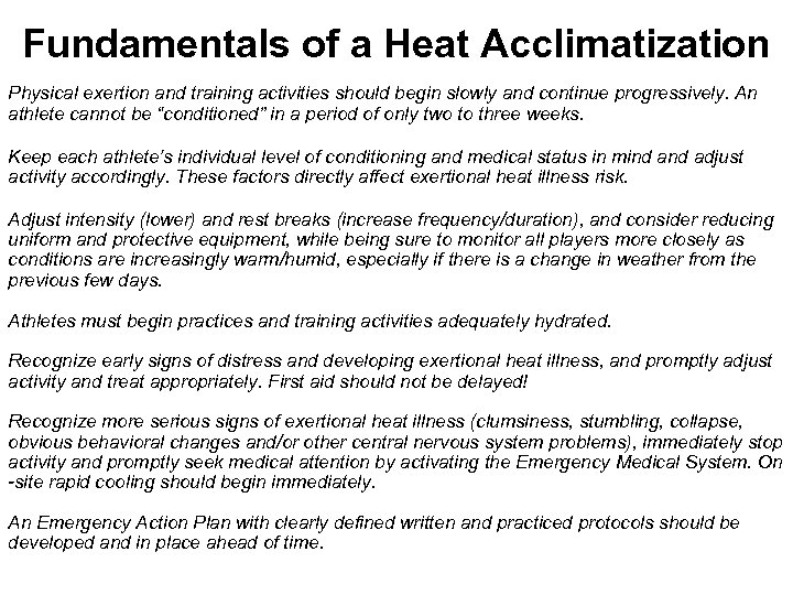 Fundamentals of a Heat Acclimatization Physical exertion and training activities should begin slowly and