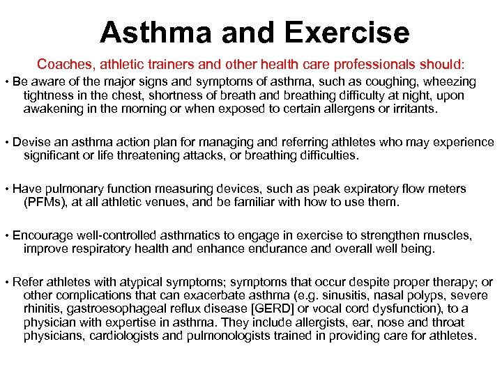 Asthma and Exercise Coaches, athletic trainers and other health care professionals should: • Be
