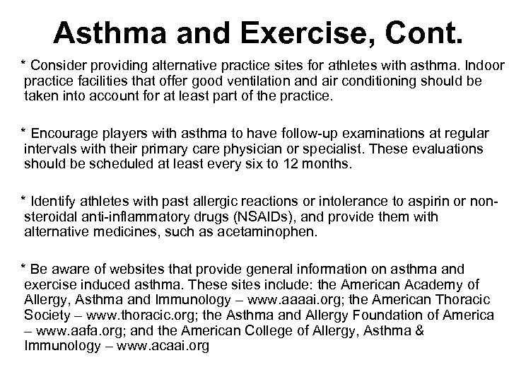 Asthma and Exercise, Cont. * Consider providing alternative practice sites for athletes with asthma.
