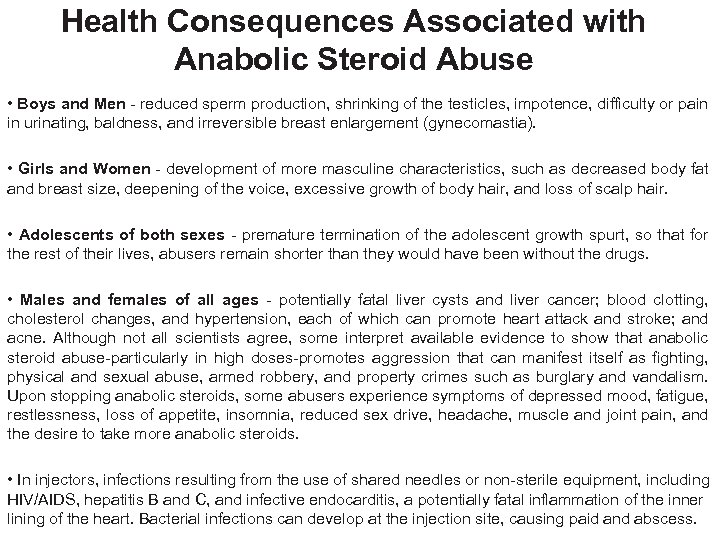 Health Consequences Associated with Anabolic Steroid Abuse • Boys and Men - reduced sperm