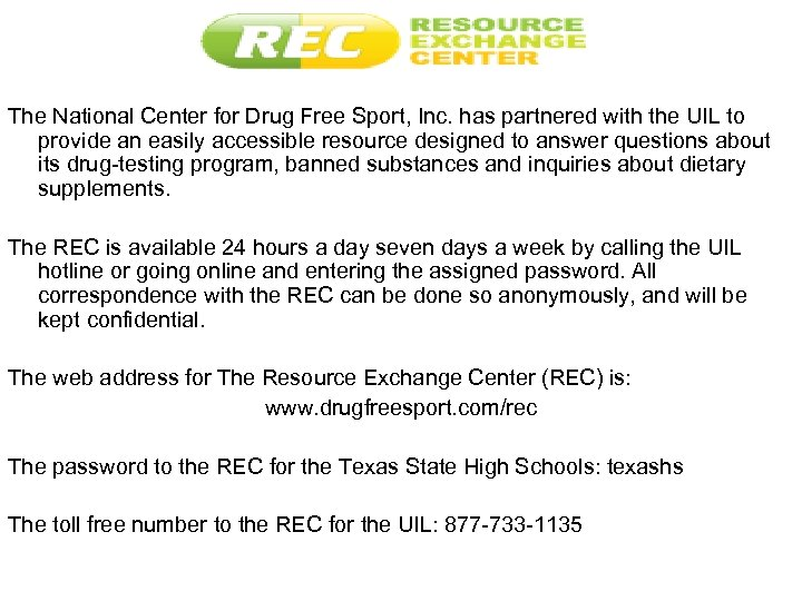 The National Center for Drug Free Sport, Inc. has partnered with the UIL to