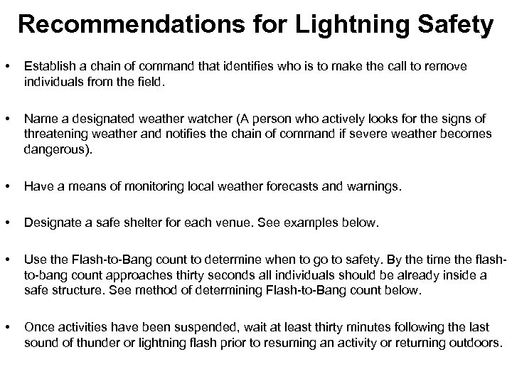 Recommendations for Lightning Safety • Establish a chain of command that identifies who is