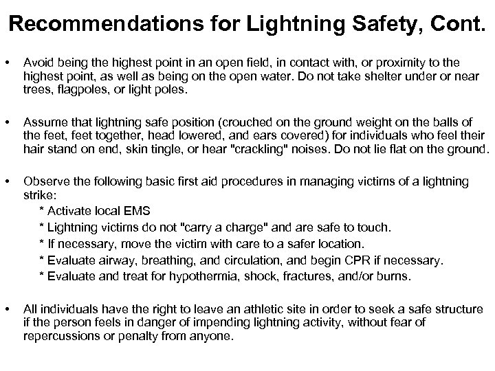 Recommendations for Lightning Safety, Cont. • Avoid being the highest point in an open