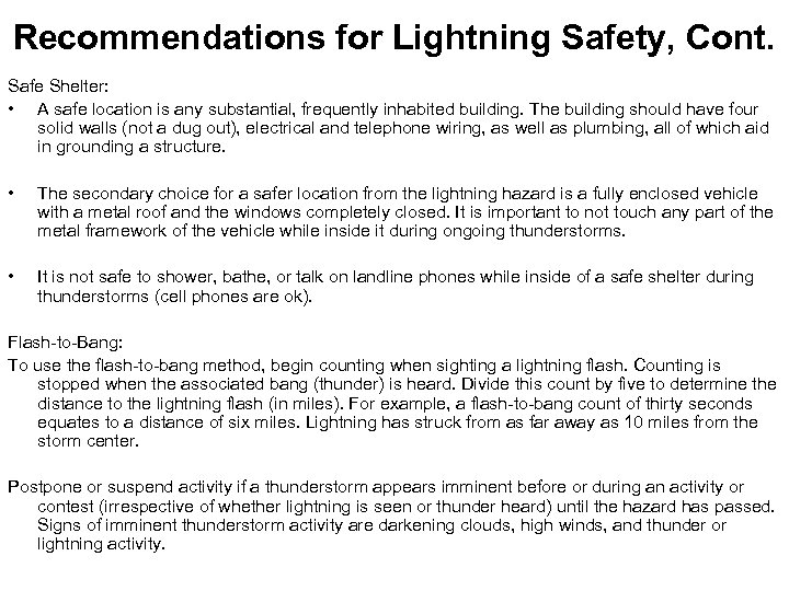 Recommendations for Lightning Safety, Cont. Safe Shelter: • A safe location is any substantial,