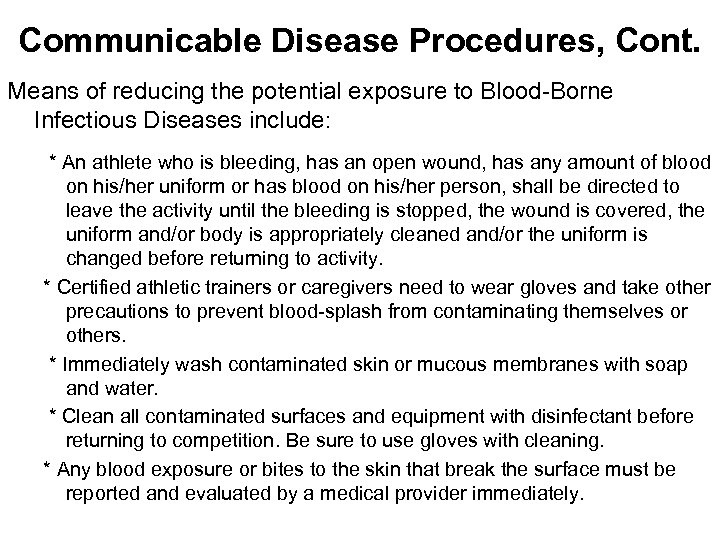 Communicable Disease Procedures, Cont. Means of reducing the potential exposure to Blood-Borne Infectious Diseases