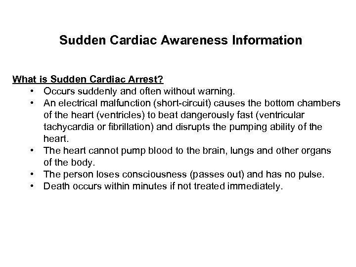 Sudden Cardiac Awareness Information What is Sudden Cardiac Arrest? • Occurs suddenly and often