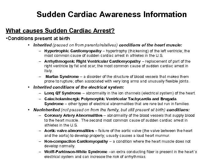 Sudden Cardiac Awareness Information What causes Sudden Cardiac Arrest? • Conditions present at birth