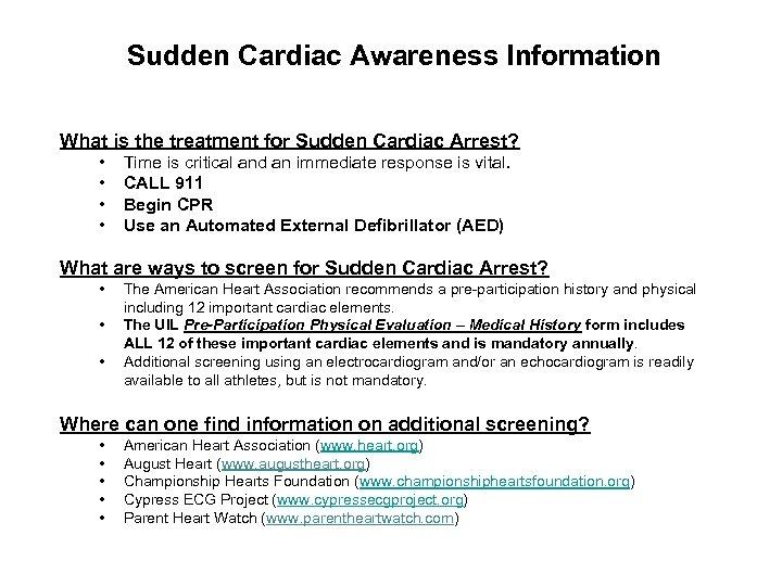 Sudden Cardiac Awareness Information What is the treatment for Sudden Cardiac Arrest? • •