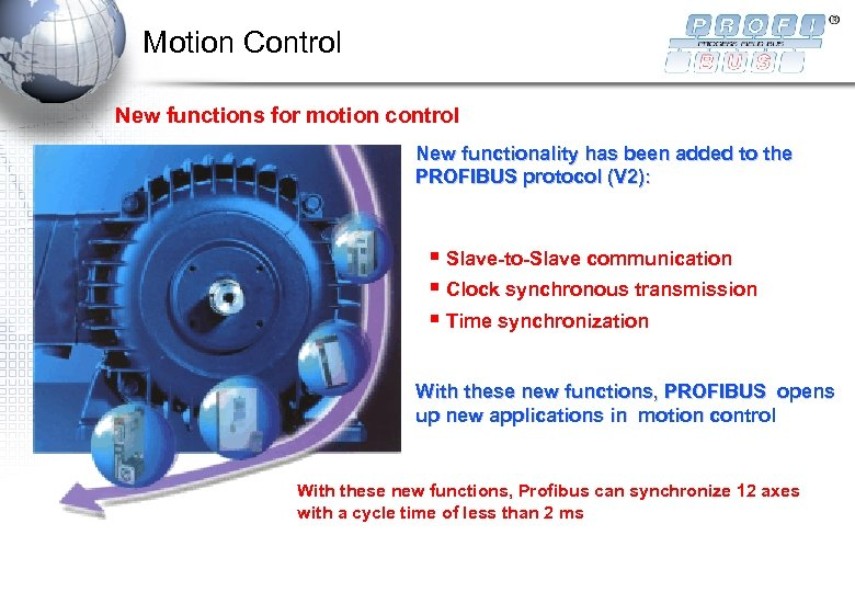 Motion Control New functions for motion control New functionality has been added to the