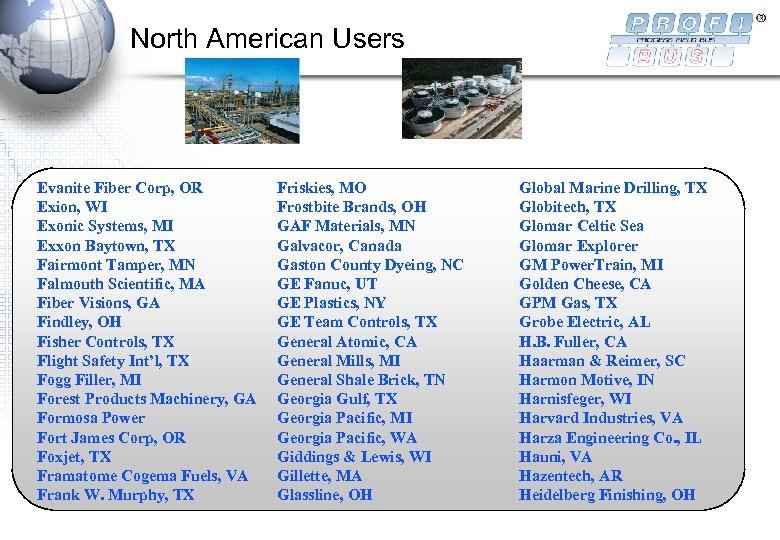 North American Users Evanite Fiber Corp, OR Exion, WI Exonic Systems, MI Exxon Baytown,