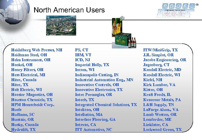 North American Users Heidelberg Web Presses, NH Heidtman Steel, OH Helm Instrument, OH Henkel,