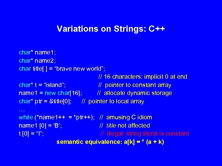 Variations on Strings: C++ char* name 1; char* name 2; char title[ ] =
