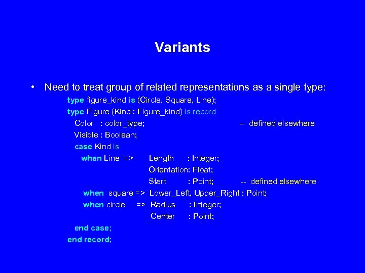 Variants • Need to treat group of related representations as a single type: type