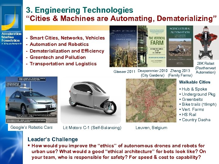 "3. Engineering Technologies ""Cities & Machines are Automating, Dematerializing"" Acceleration Studies Foundation A 501(c)(3)"