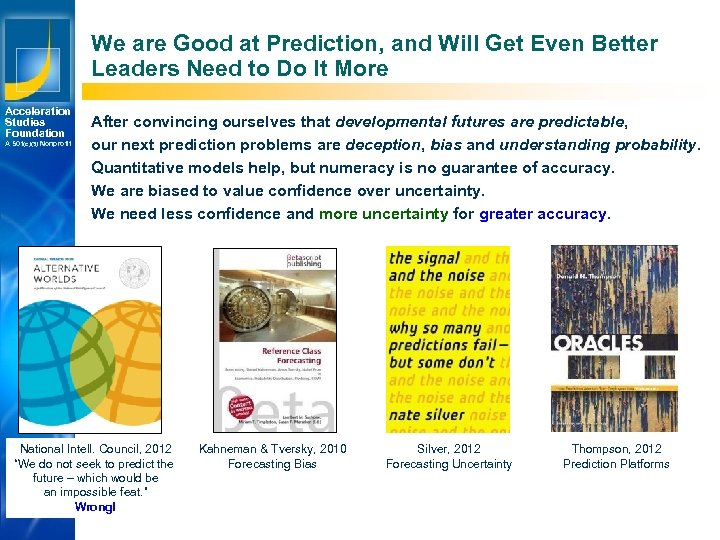 We are Good at Prediction, and Will Get Even Better Leaders Need to Do