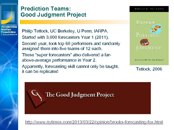 Prediction Teams: Good Judgment Project Acceleration Studies Foundation A 501(c)(3) Nonprofit Los Angeles New