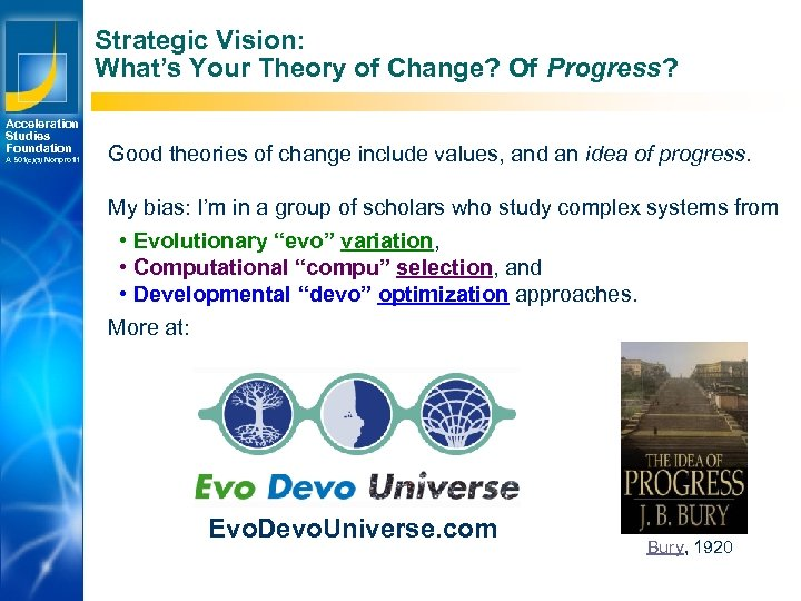 Strategic Vision: What's Your Theory of Change? Of Progress? Acceleration Studies Foundation A 501(c)(3)