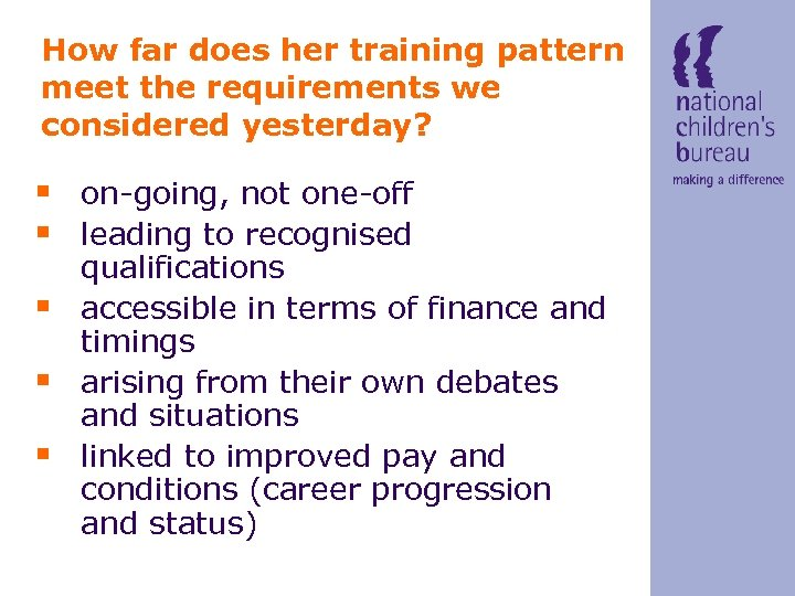 How far does her training pattern meet the requirements we considered yesterday? § on-going,