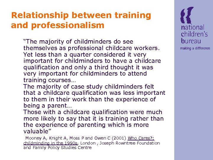 "Relationship between training and professionalism ""The majority of childminders do see themselves as professional"