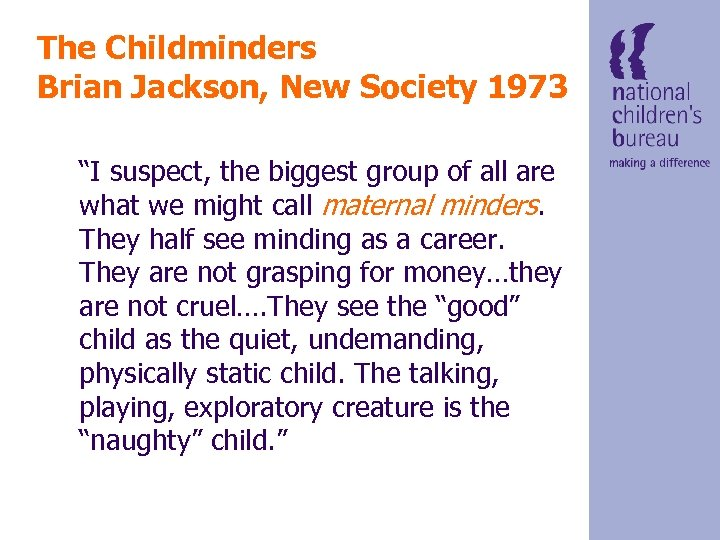 """The Childminders Brian Jackson, New Society 1973 """"I suspect, the biggest group of all"""