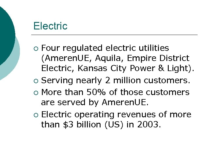 Electric Four regulated electric utilities (Ameren. UE, Aquila, Empire District Electric, Kansas City Power