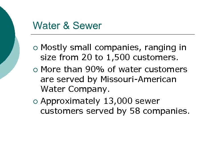 Water & Sewer Mostly small companies, ranging in size from 20 to 1, 500