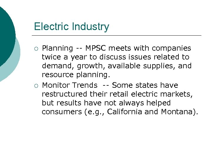 Electric Industry ¡ ¡ Planning -- MPSC meets with companies twice a year to
