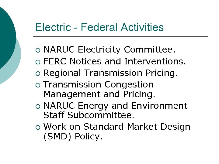 Electric - Federal Activities NARUC Electricity Committee. ¡ FERC Notices and Interventions. ¡ Regional