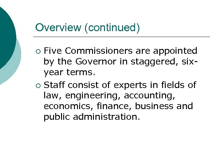 Overview (continued) Five Commissioners are appointed by the Governor in staggered, sixyear terms. ¡