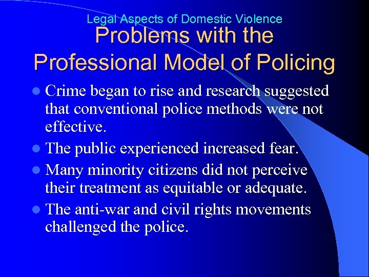 Legal Aspects of Domestic Violence Problems with the Professional Model of Policing l Crime