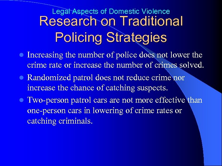 Legal Aspects of Domestic Violence Research on Traditional Policing Strategies Increasing the number of