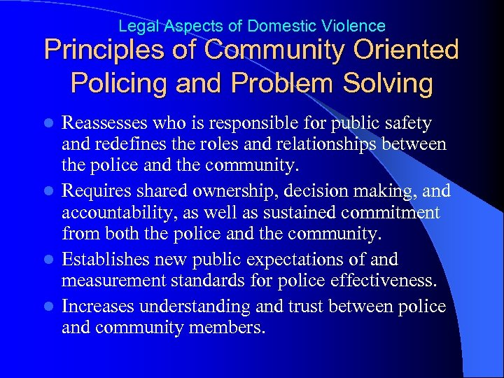 Legal Aspects of Domestic Violence Principles of Community Oriented Policing and Problem Solving Reassesses