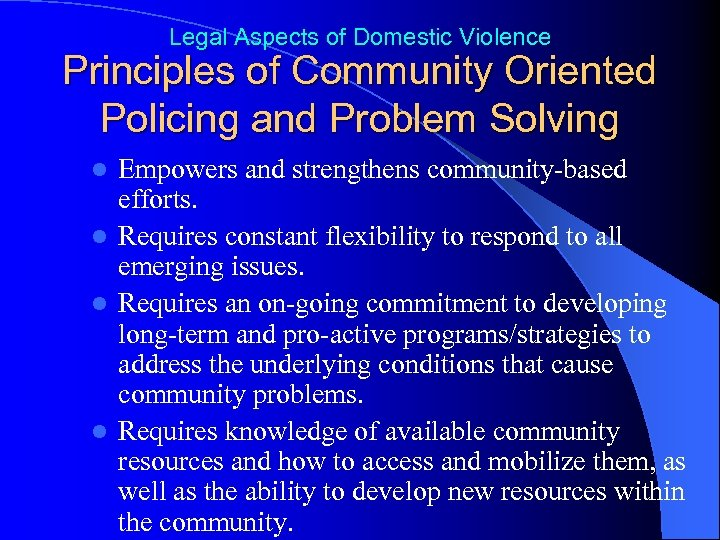 Legal Aspects of Domestic Violence Principles of Community Oriented Policing and Problem Solving Empowers