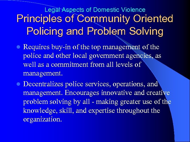 Legal Aspects of Domestic Violence Principles of Community Oriented Policing and Problem Solving Requires
