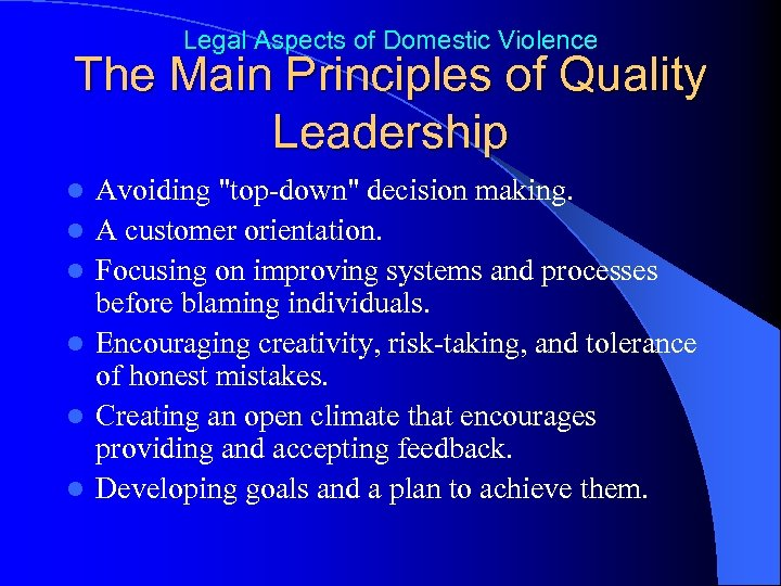 Legal Aspects of Domestic Violence The Main Principles of Quality Leadership l l l