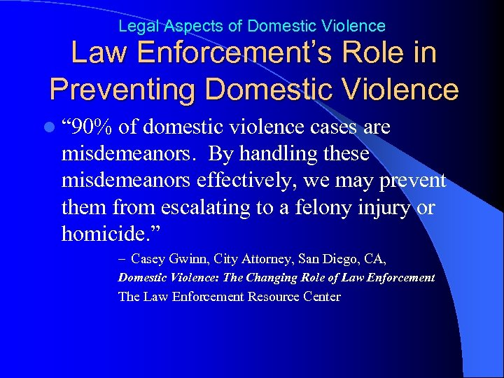 """Legal Aspects of Domestic Violence Law Enforcement's Role in Preventing Domestic Violence l """""""