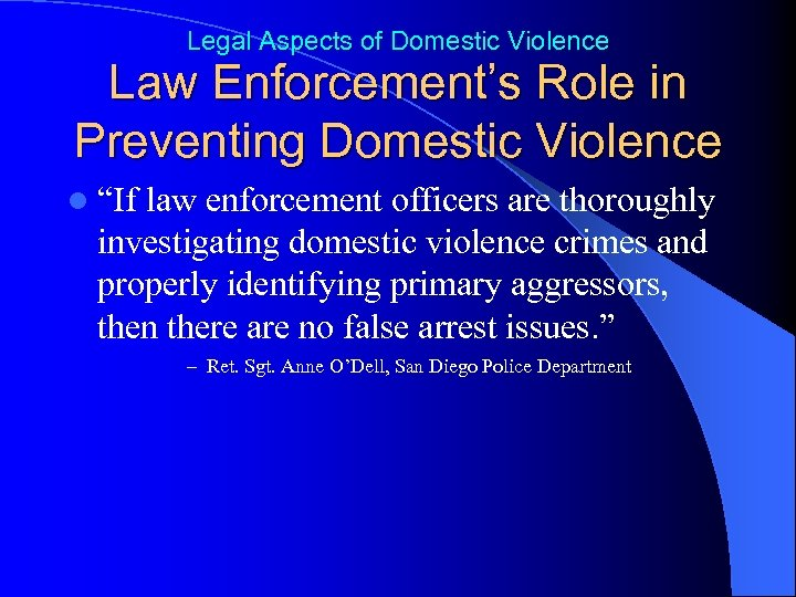 """Legal Aspects of Domestic Violence Law Enforcement's Role in Preventing Domestic Violence l """"If"""