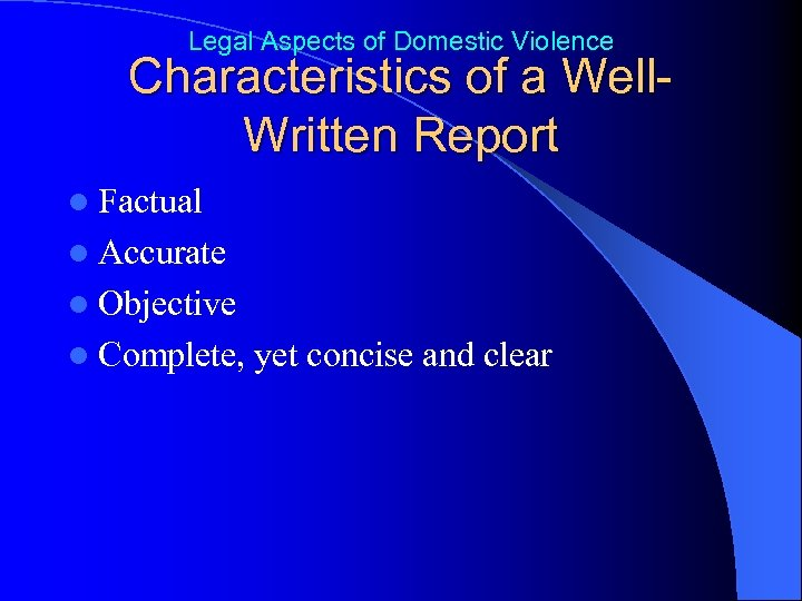 Legal Aspects of Domestic Violence Characteristics of a Well. Written Report l Factual l