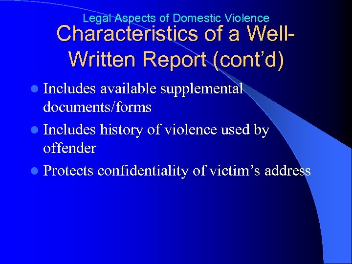 Legal Aspects of Domestic Violence Characteristics of a Well. Written Report (cont'd) l Includes