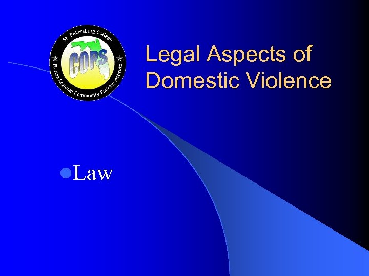 Legal Aspects of Domestic Violence l. Law