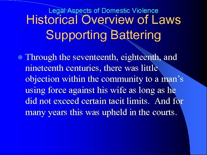 Legal Aspects of Domestic Violence Historical Overview of Laws Supporting Battering l Through the