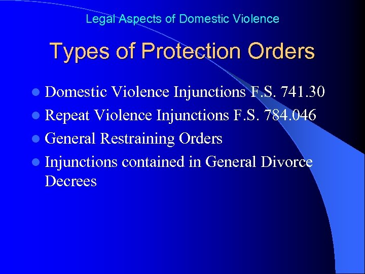 Legal Aspects of Domestic Violence Types of Protection Orders l Domestic Violence Injunctions F.