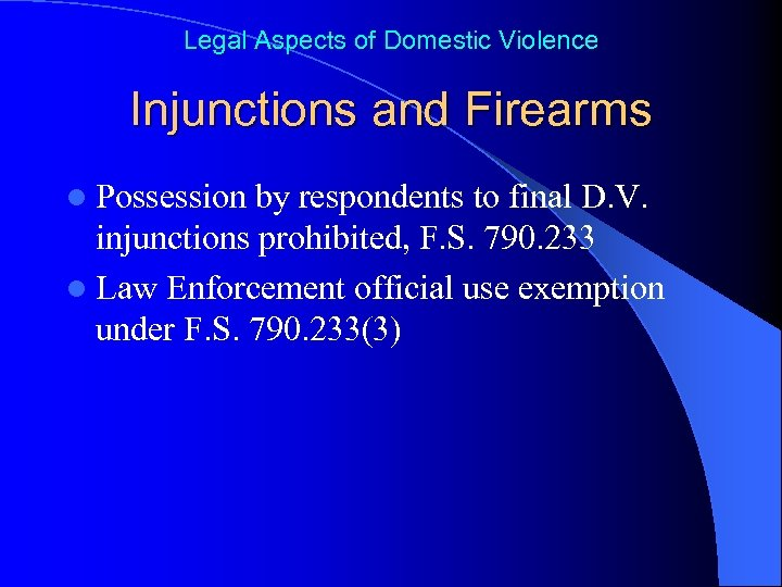 Legal Aspects of Domestic Violence Injunctions and Firearms l Possession by respondents to final