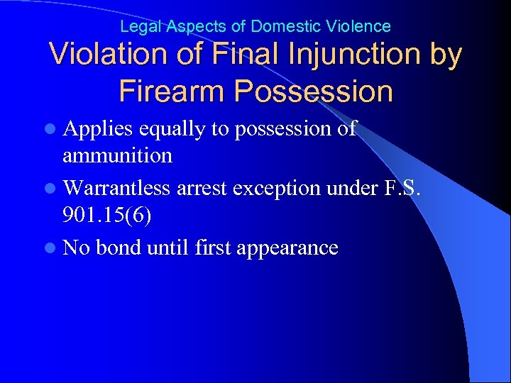 Legal Aspects of Domestic Violence Violation of Final Injunction by Firearm Possession l Applies