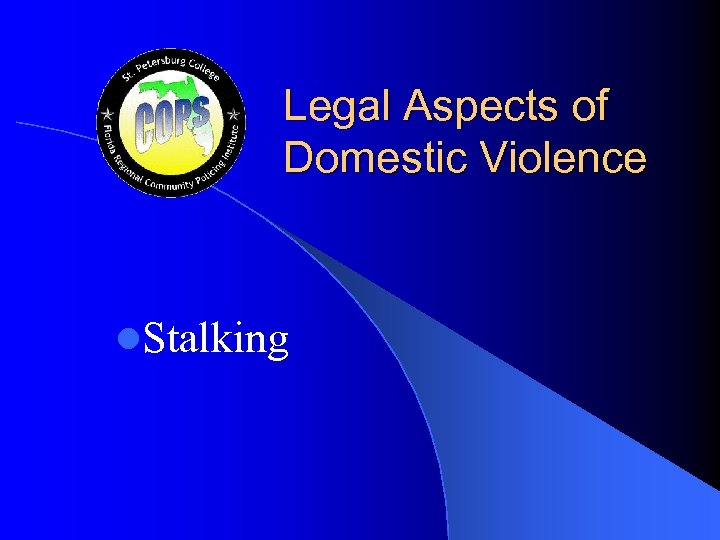 Legal Aspects of Domestic Violence l. Stalking