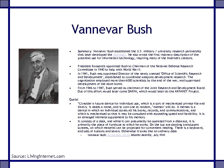 Vannevar Bush • Summary: Vannevar Bush established the U. S. military / university research