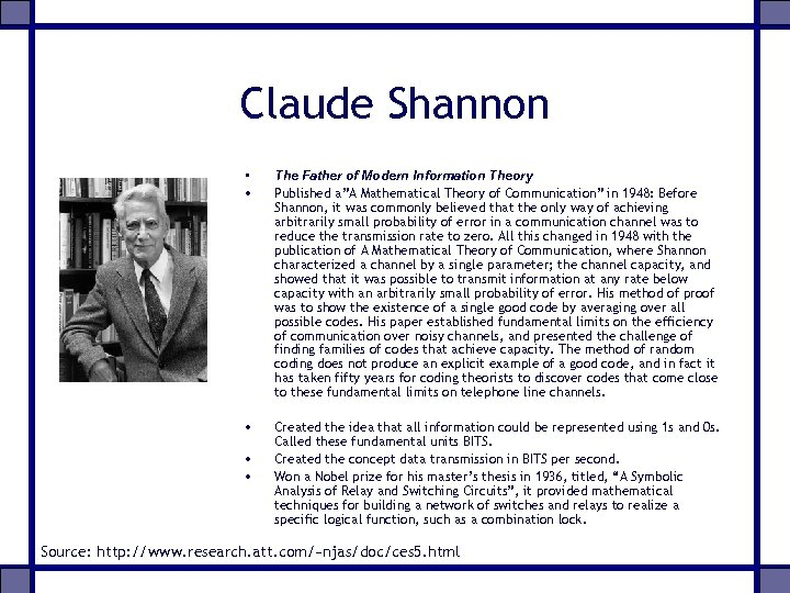 "Claude Shannon • • The Father of Modern Information Theory Published a""A Mathematical Theory"
