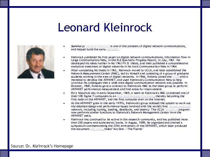 Leonard Kleinrock • Summary: Leonard Kleinrock is one of the pioneers of digital network